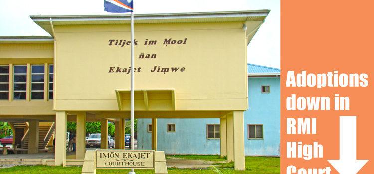 Adoptions down in RMI High Court